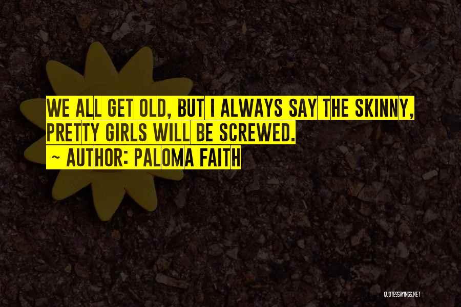 Paloma Faith Quotes 562320