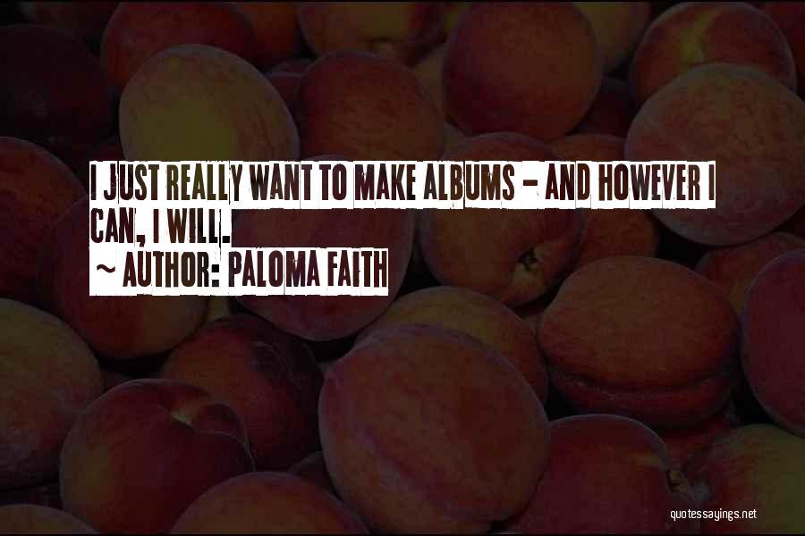 Paloma Faith Quotes 733651