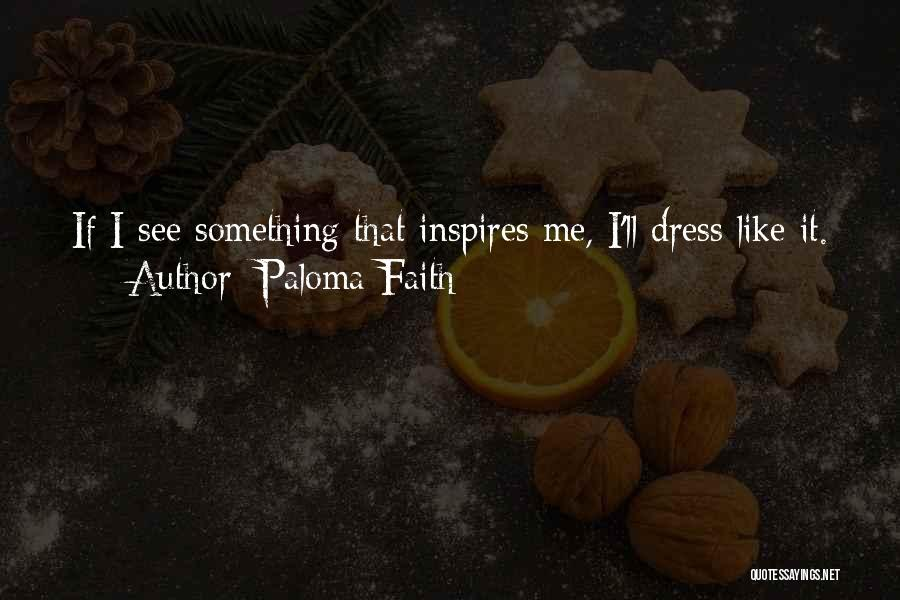 Paloma Faith Quotes 734191