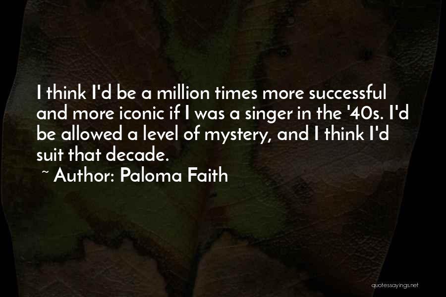 Paloma Faith Quotes 950257