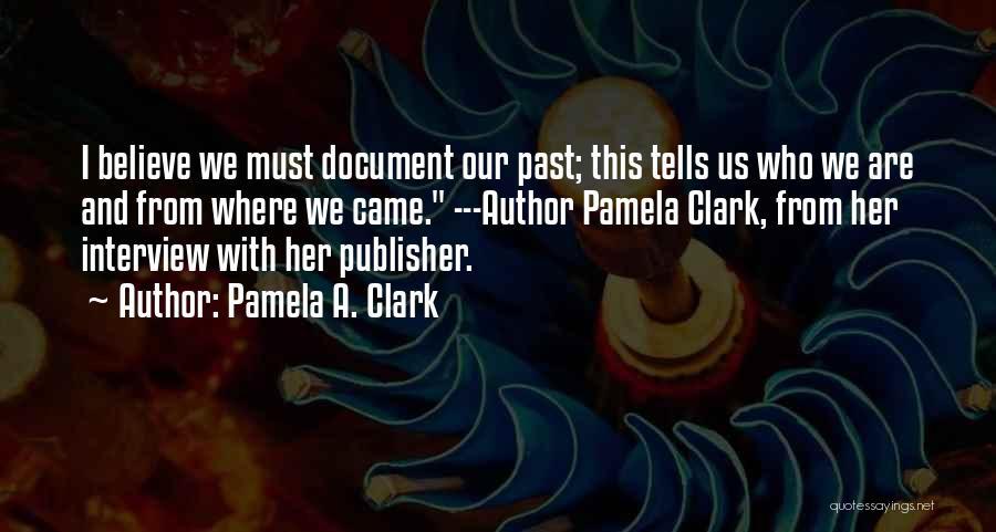 Pamela A. Clark Quotes 1883265