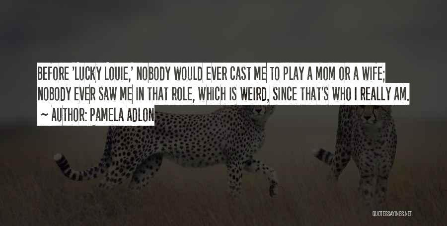 Pamela Adlon Quotes 213426