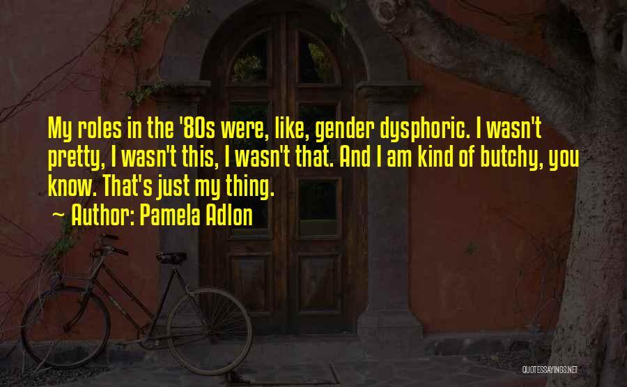 Pamela Adlon Quotes 280793