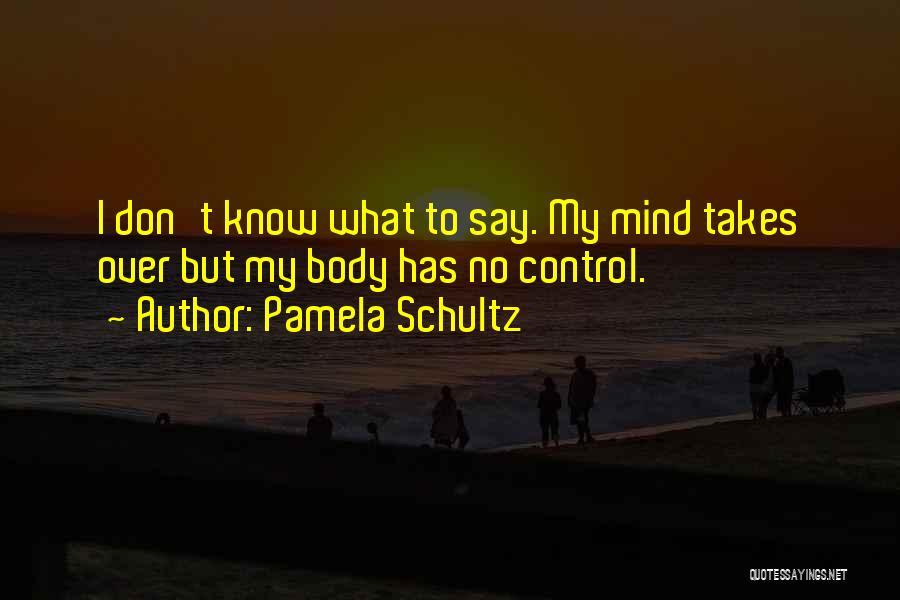 Pamela Schultz Quotes 636197