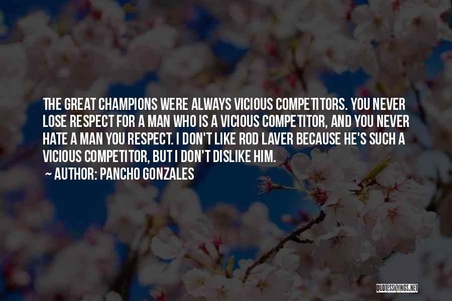 Pancho Gonzales Quotes 420568