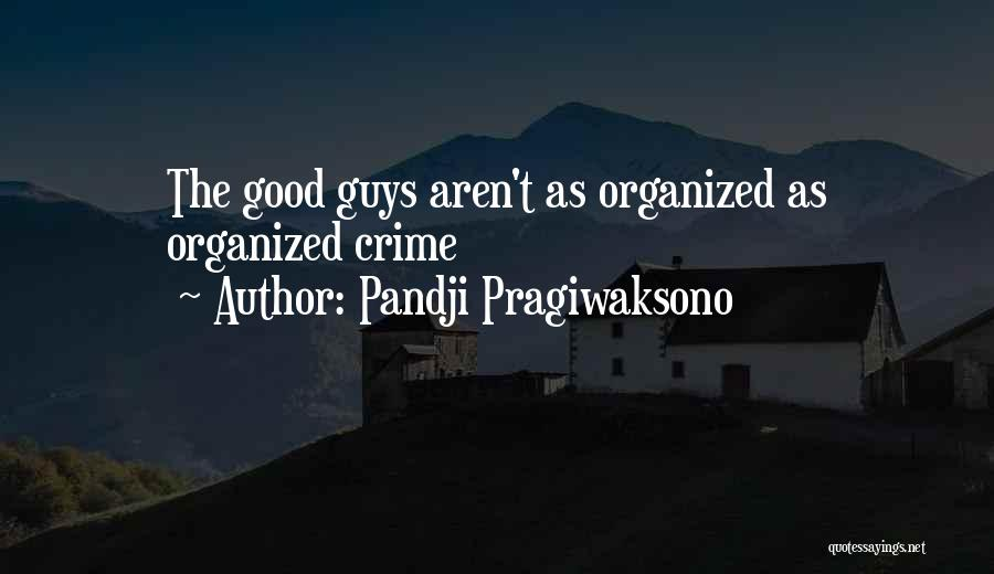 Pandji Pragiwaksono Quotes 824566