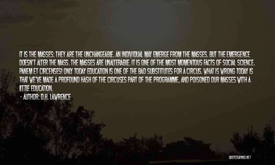 Panem Et Circenses Quotes By D.H. Lawrence