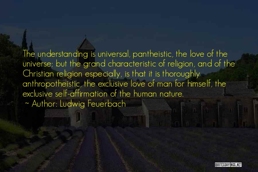 Pantheistic Quotes By Ludwig Feuerbach