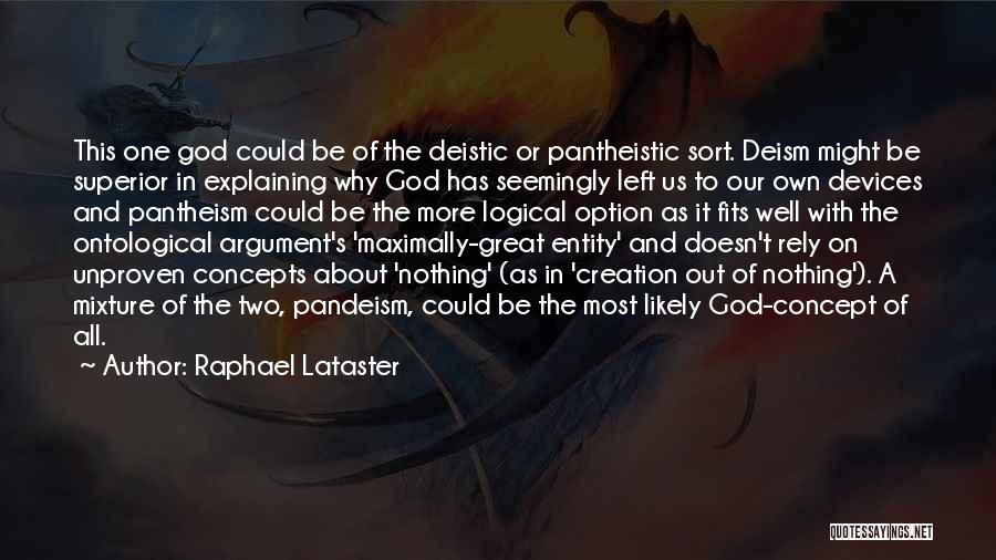Pantheistic Quotes By Raphael Lataster