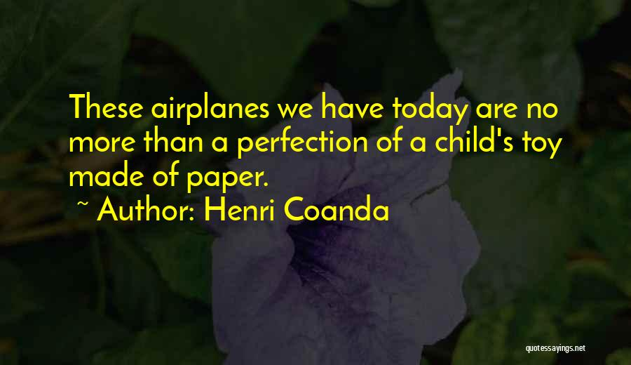 Paper Airplanes Quotes By Henri Coanda