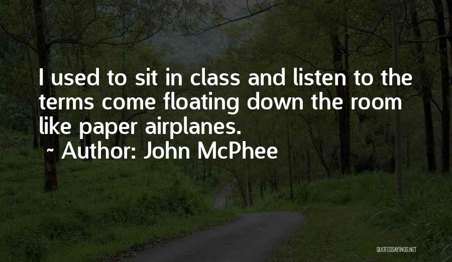 Paper Airplanes Quotes By John McPhee