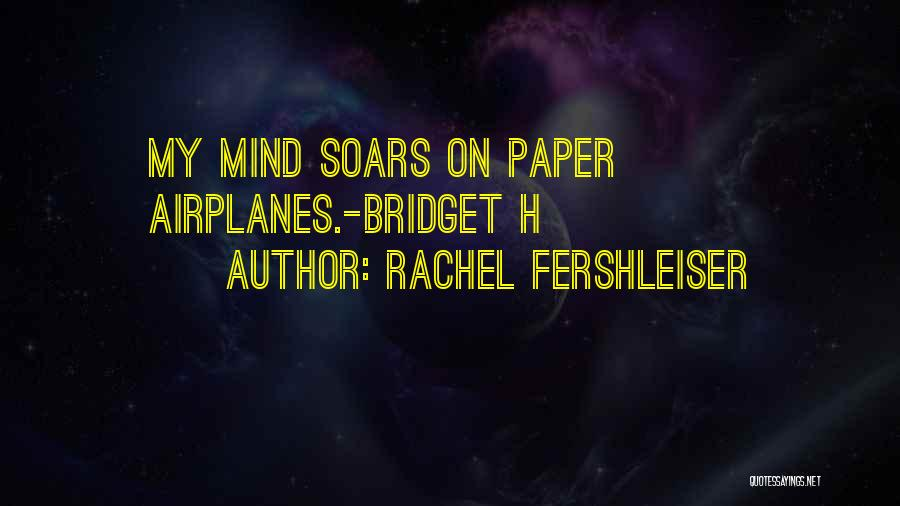 Paper Airplanes Quotes By Rachel Fershleiser