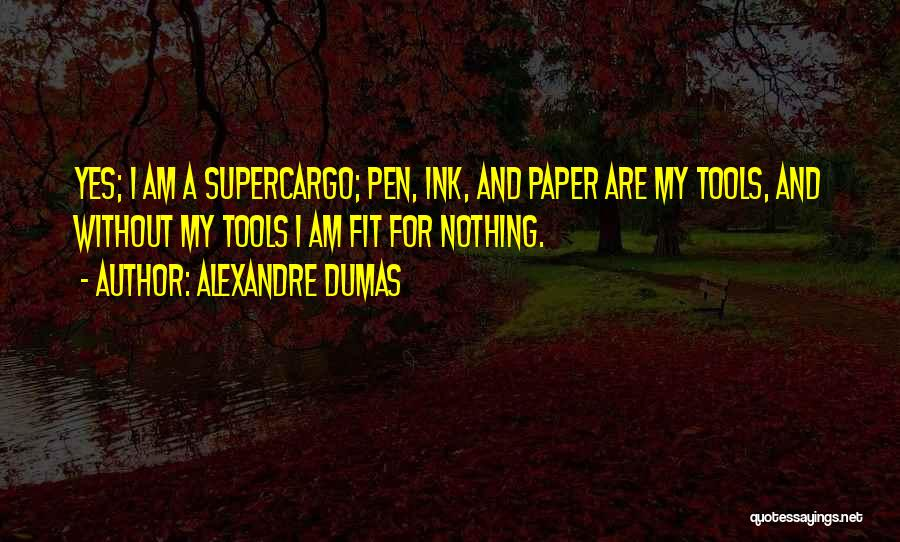 Paper And Pen Quotes By Alexandre Dumas
