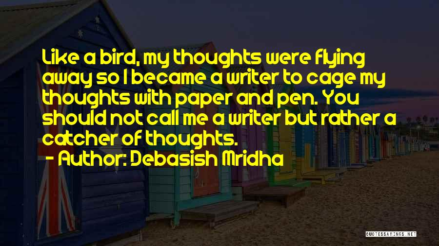 Paper And Pen Quotes By Debasish Mridha