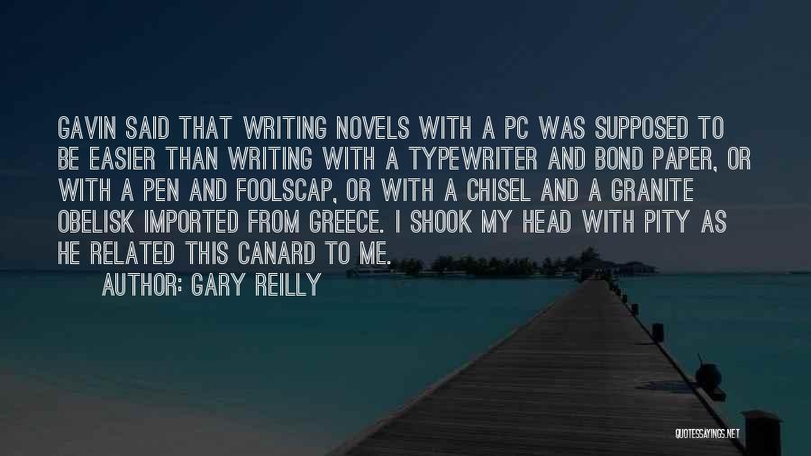 Paper And Pen Quotes By Gary Reilly
