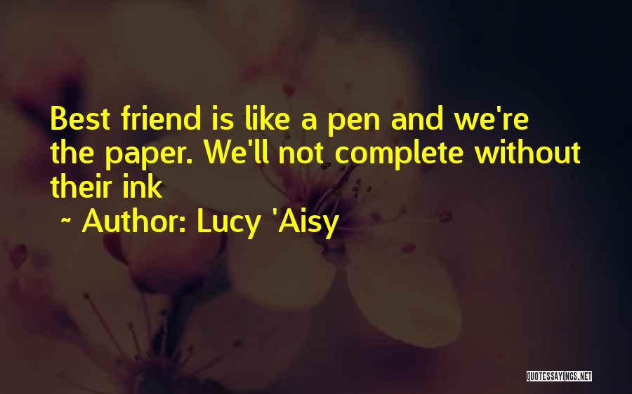 Paper And Pen Quotes By Lucy 'Aisy