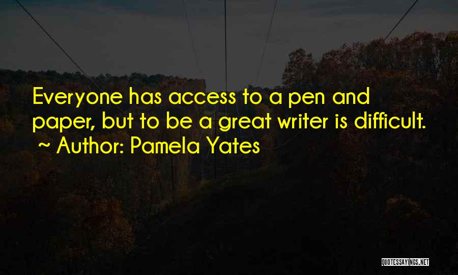 Paper And Pen Quotes By Pamela Yates