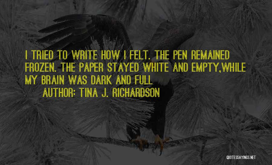 Paper And Pen Quotes By Tina J. Richardson
