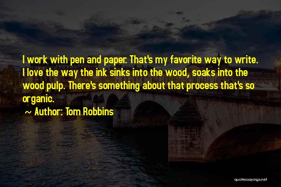 Paper And Pen Quotes By Tom Robbins