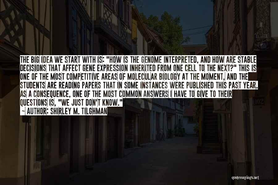 Papers That Start With Quotes By Shirley M. Tilghman