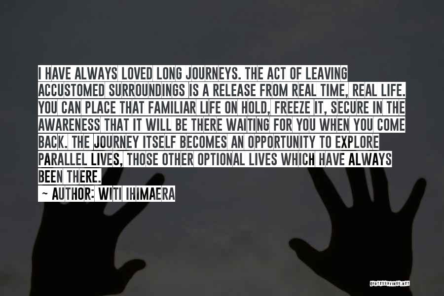 Parallel Journeys Quotes By Witi Ihimaera