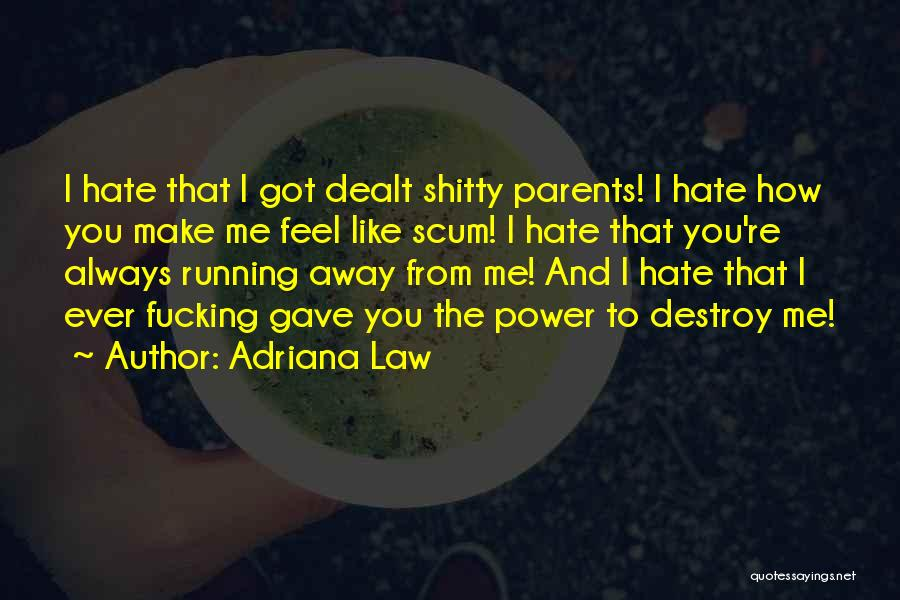 Parents And Love Quotes By Adriana Law
