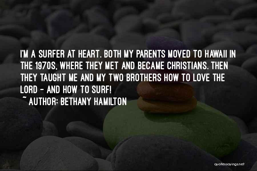 Parents And Love Quotes By Bethany Hamilton