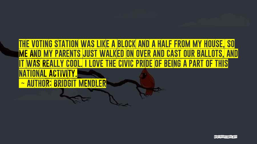 Parents And Love Quotes By Bridgit Mendler