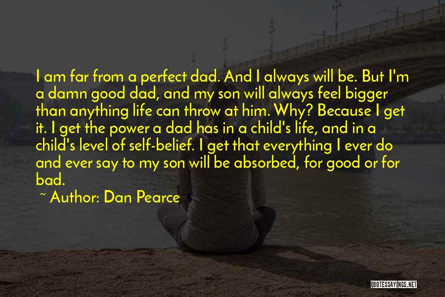 Parents And Love Quotes By Dan Pearce