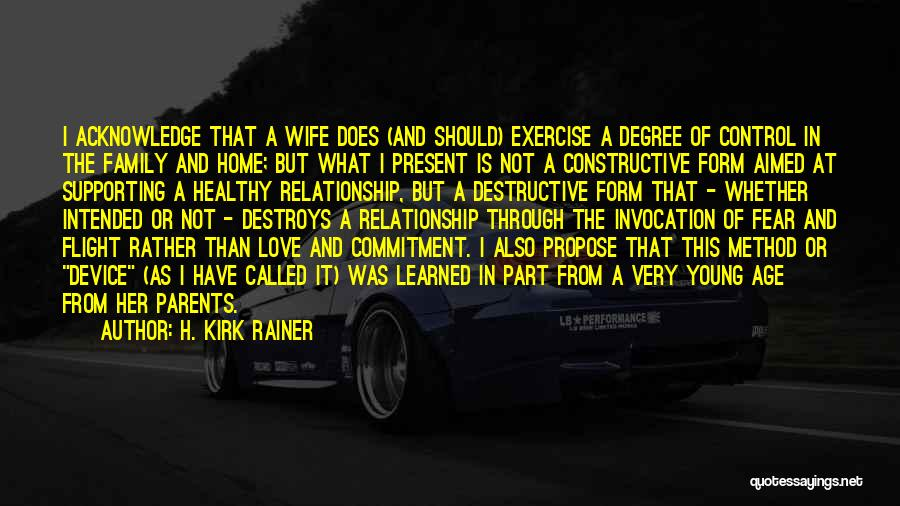Parents And Love Quotes By H. Kirk Rainer