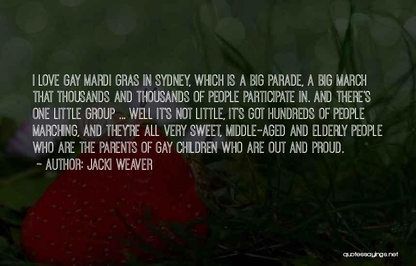 Parents And Love Quotes By Jacki Weaver