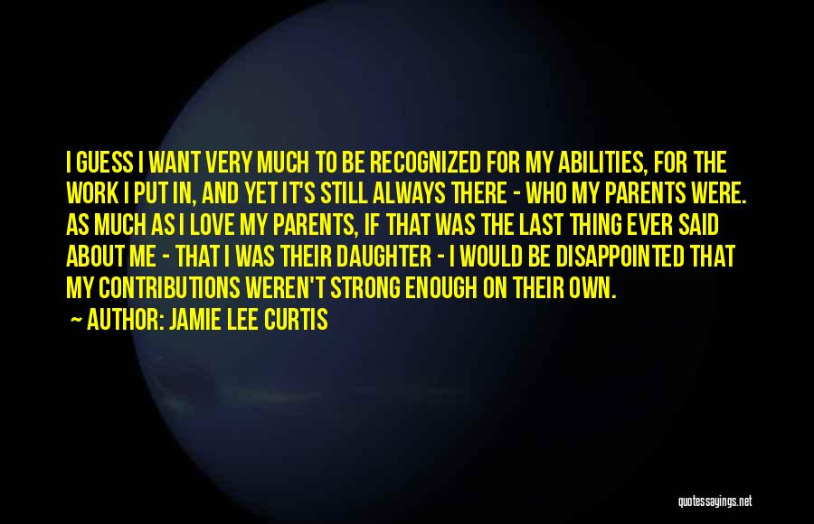 Parents And Love Quotes By Jamie Lee Curtis