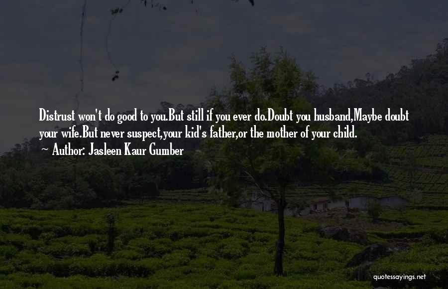 Parents And Love Quotes By Jasleen Kaur Gumber