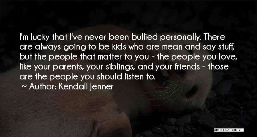 Parents And Love Quotes By Kendall Jenner