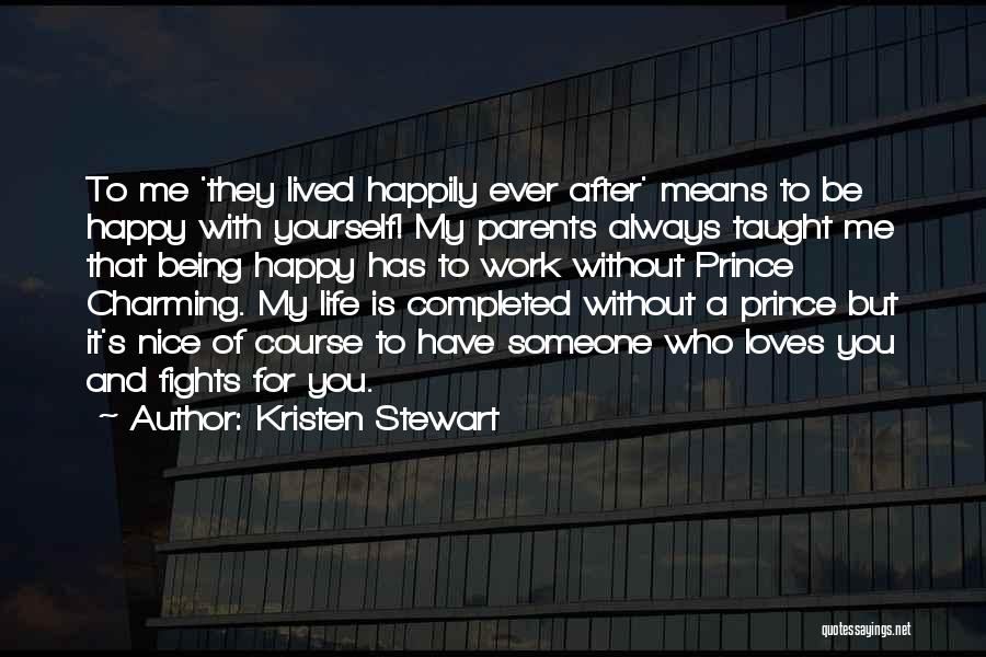 Parents And Love Quotes By Kristen Stewart