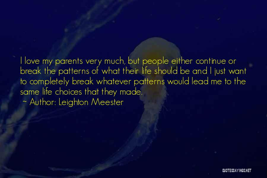 Parents And Love Quotes By Leighton Meester