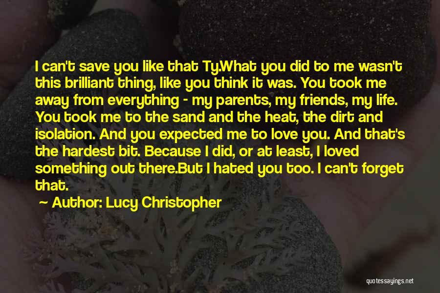 Parents And Love Quotes By Lucy Christopher