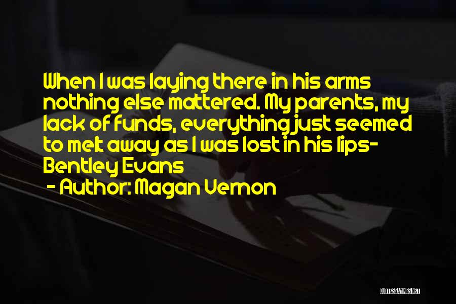 Parents And Love Quotes By Magan Vernon
