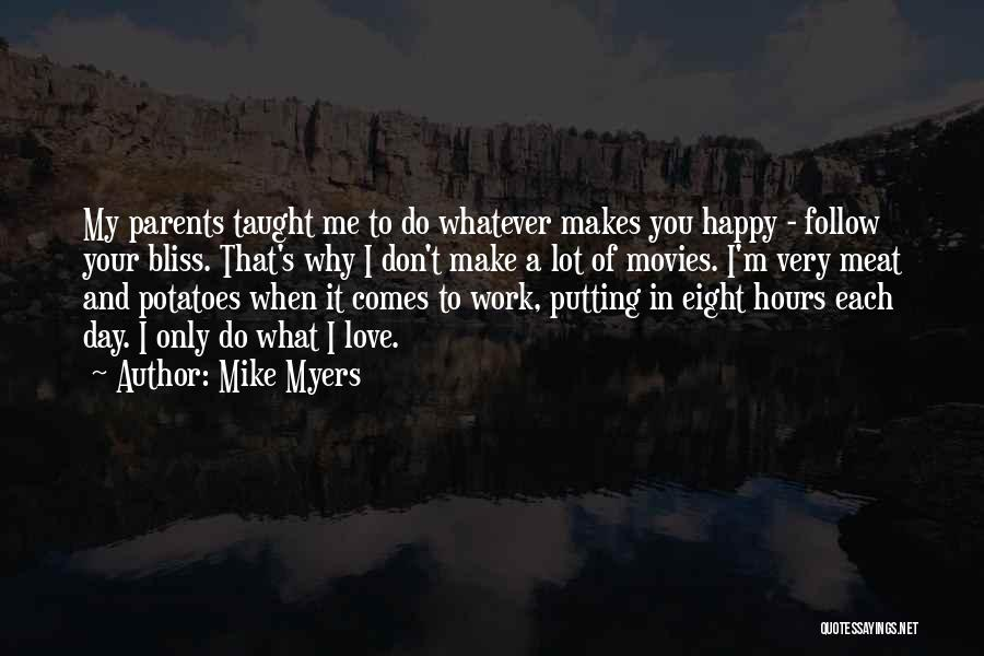 Parents And Love Quotes By Mike Myers