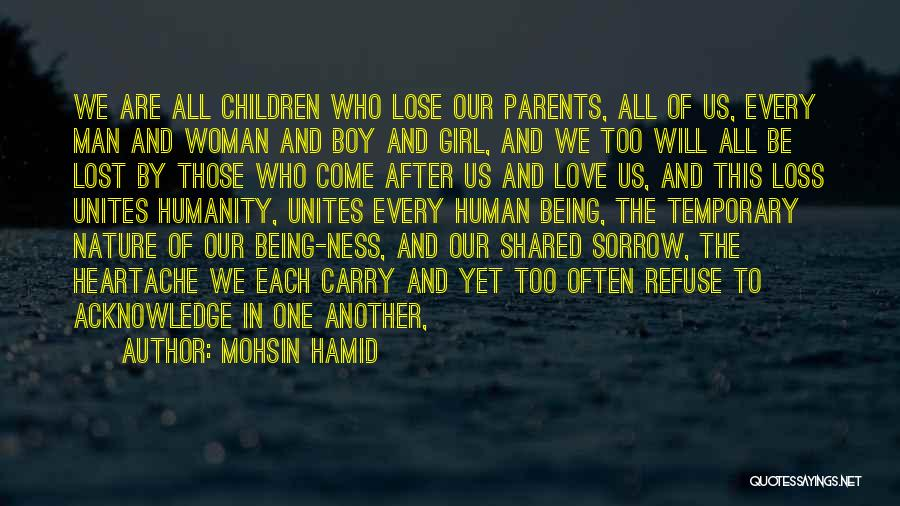 Parents And Love Quotes By Mohsin Hamid