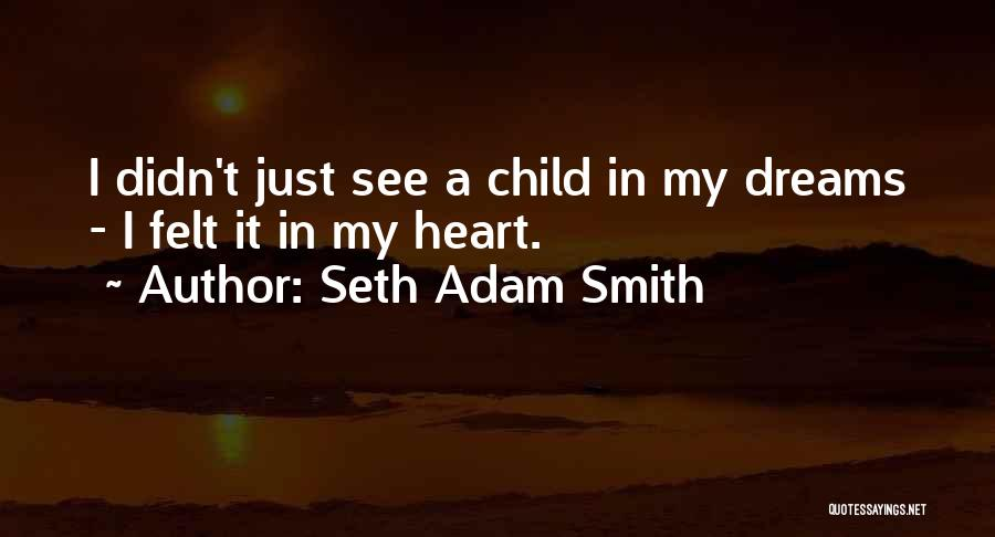 Parents And Love Quotes By Seth Adam Smith