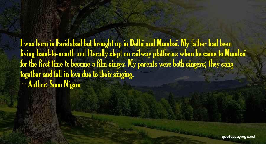 Parents And Love Quotes By Sonu Nigam