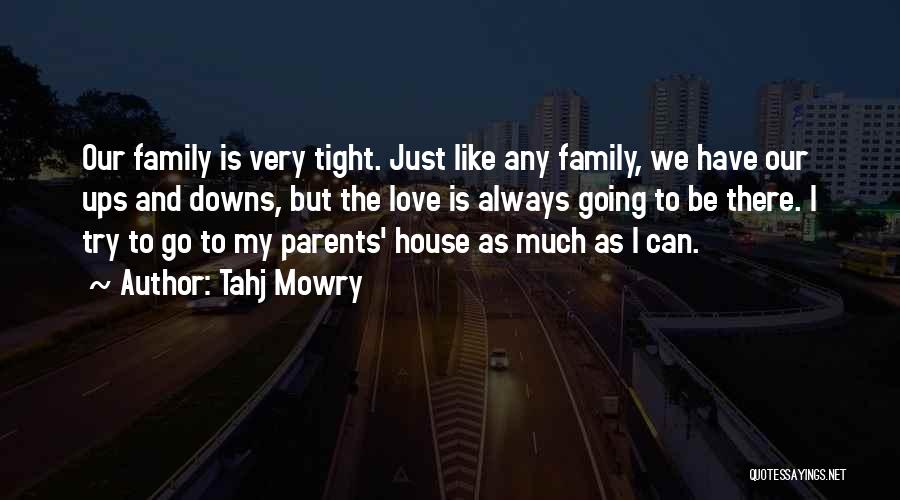 Parents And Love Quotes By Tahj Mowry
