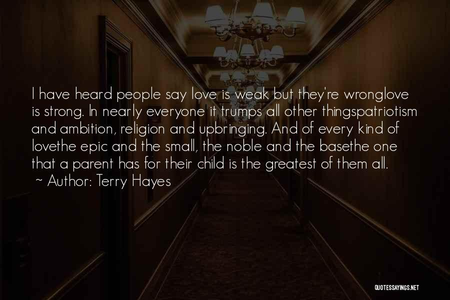 Parents And Love Quotes By Terry Hayes