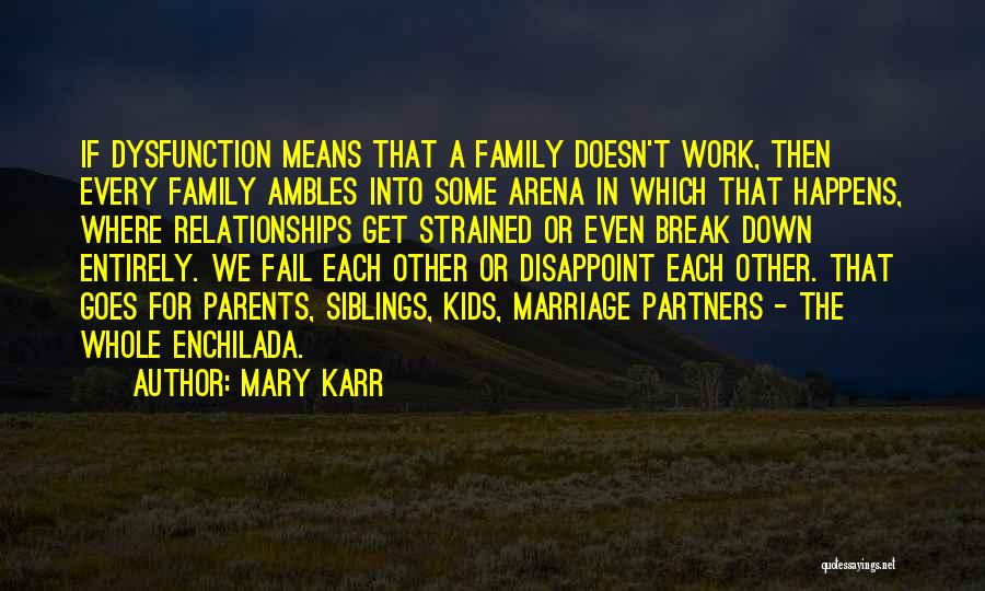 Parents As Partners Quotes By Mary Karr