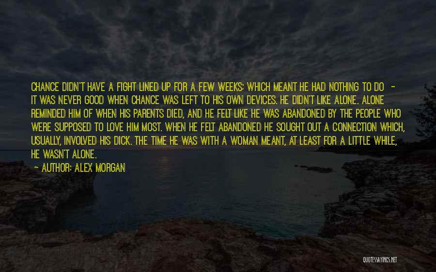 Parents Died Quotes By Alex Morgan