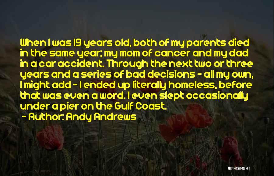 Parents Died Quotes By Andy Andrews