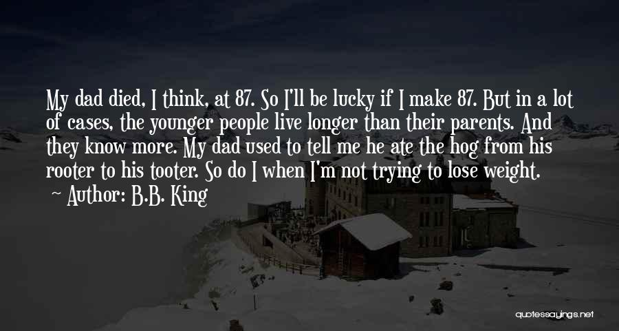 Parents Died Quotes By B.B. King