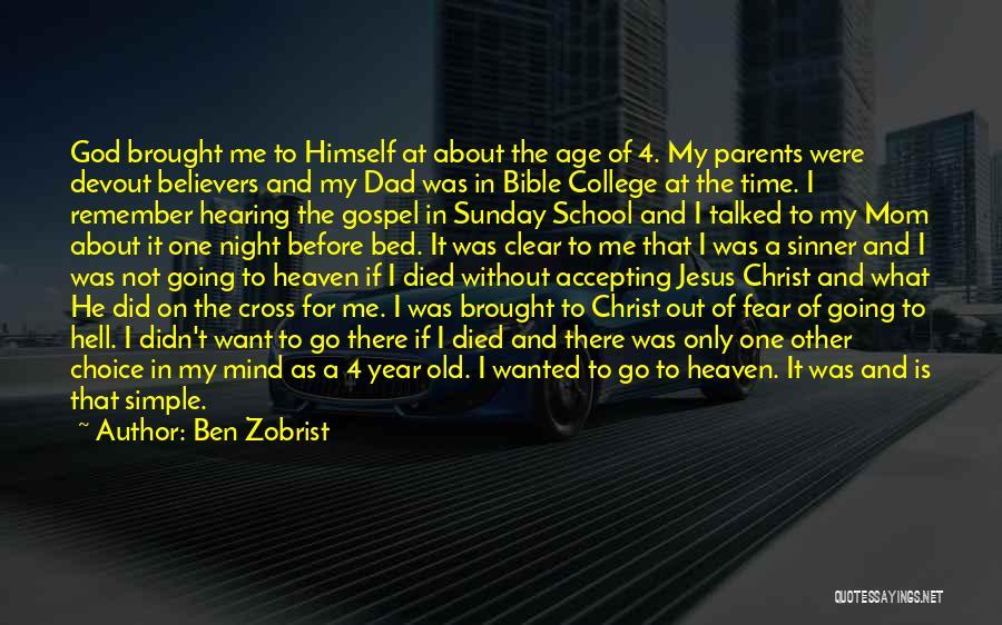 Parents Died Quotes By Ben Zobrist