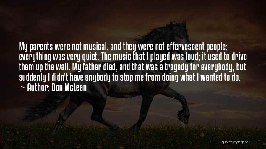 Parents Died Quotes By Don McLean